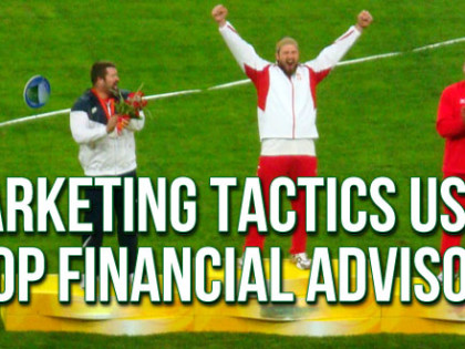 7 Marketing Tactics Used By Top Financial Advisors