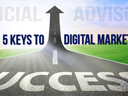 5 Keys To Digital Marketing Success For Advisors